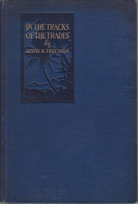 Image for IN THE TRACKS OF THE TRADES The Account of a Fourteen Thousand Mile Yachting Cruise to the Hawaiis, Marquesas, Societies, Samoas and Fijis