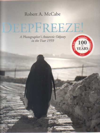 Image for DEEPFREEZE!  A Photographer's Antarctic Odyssey in the Year 1959