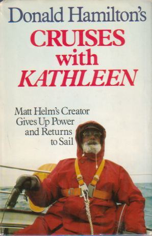 Image for DONALD HAMILTON'S CRUISES WITH KATHLEEN Matt Helm's Creator Gives Up Power and Returns to Sail