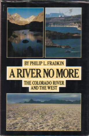 Image for A RIVER NO MORE The Colorado River and the West