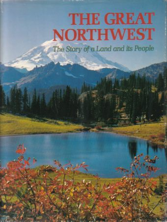 Image for THE GREAT NORTHWEST The Story of a Land and its People