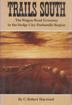 Image for TRAILS SOUTH The Wagon-Road Economy in the Didge City-Panhandle Region