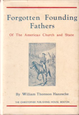 Image for FORGOTTEN FOUNDING FATHERS Of the American Church and State
