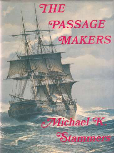 Image for THE PASSAGE MAKERS The History of the Black Ball Line of Australian Packets