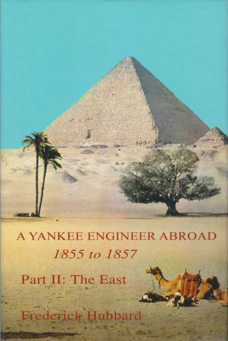 Image for A YANKEE ENGINEER ABROAD 1855 TO 1857 Part II: the East