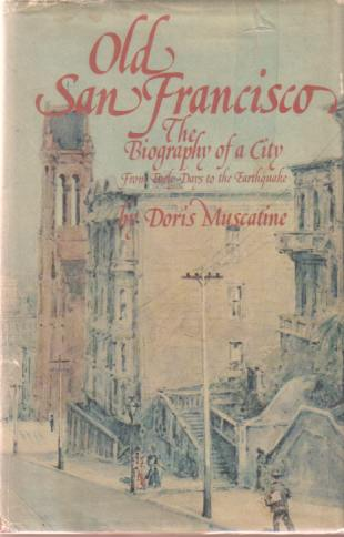 Image for OLD SAN FRANCISCO The Biography of a City from Early Days to the Earthquake