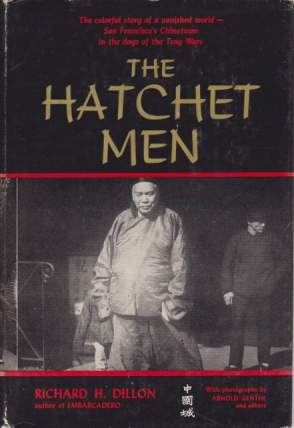 Image for THE HATCHET MEN The Story of the Tong Wars in San Francisco's Chinatown