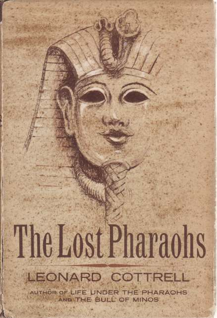Image for THE LOST PHARAOHS The Romance of Egyptian Archaeology
