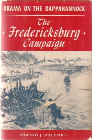 Image for DRAMA ON THE RAPPAHANNOCK The Fredericksburg Campaign