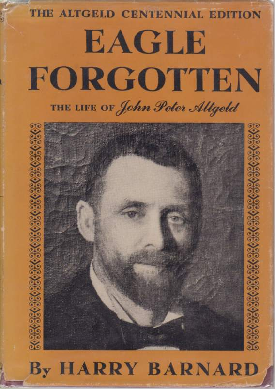 Image for EAGLE FORGOTTEN The Life of John Peter Altgeld