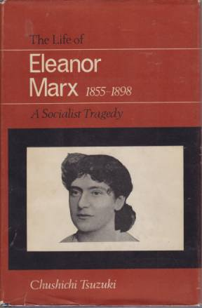 Image for THE LIFE OF ELEANOR MARX 1855-1898 A Socialist Tragedy