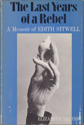 Image for THE LAST YEARS OF A REBEL A Memoir of Edith Sitwell