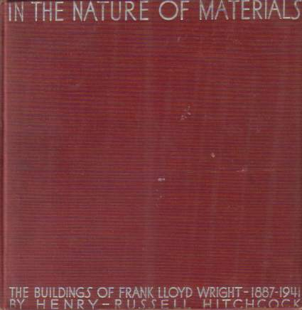 Image for IN THE NATURE OF MATERIALS The Buildings of Frank Lloyd Wright 1887-1941