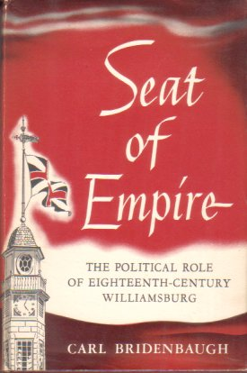 Image for SEAT OF EMPIRE The Political Role of Eighteenth-Century Williamsburg