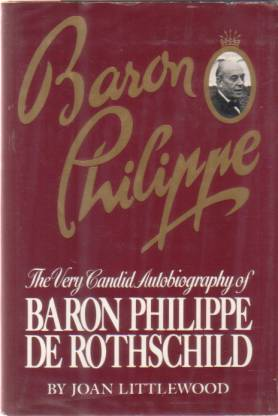 Image for BARON PHILIPPE The Very Candid Autobiography of Baron Philippe De Rothschild
