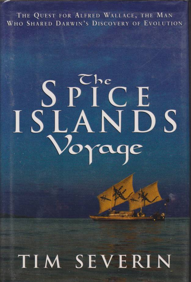 Image for THE SPICE ISLANDS VOYAGE The Quest for Alfred Wallace, the Man Who Shared Darwin's Discovery of Evolution