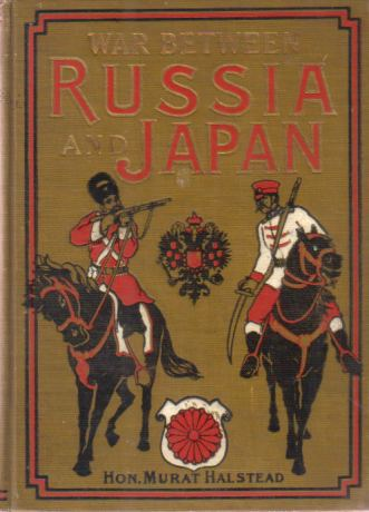 Image for WAR BETWEEN RUSSIAN AND JAPAN Containing Thrilling Accounts of Fierce Battles by Sea and Land