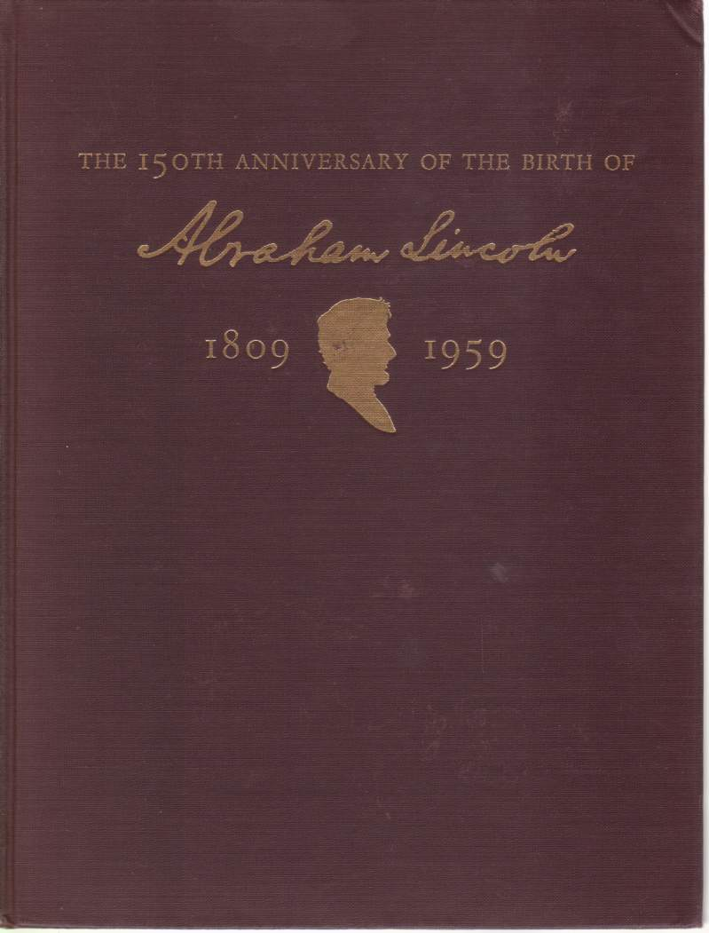 Image for THE 150TH ANNIVERSARY OF THE BIRTH OF ABRAHAM LINCOLN Report of the Joint Committee on Arrangements on the Commemoration Ceremony in Observance