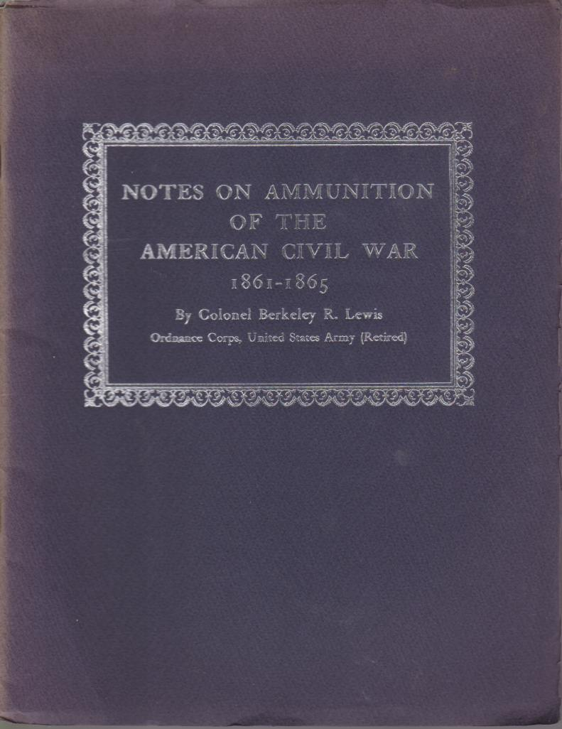 Image for NOTES ON AMMUNITION OF THE AMERICAN CIVIL WAR 1861-1865