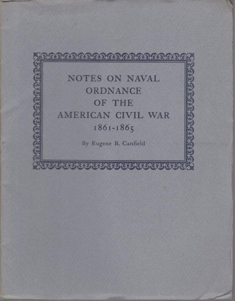Image for NOTES ON NAVAL ORDNANCE OF THE AMERICAN CIVIL WAR 1861-1865