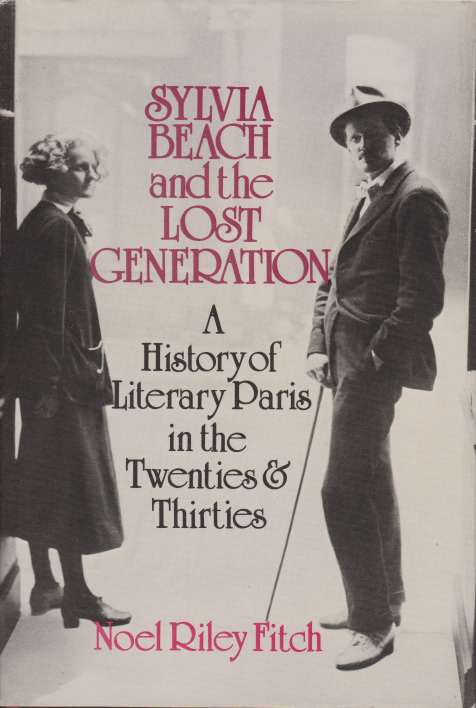 Image for SYLVIA BEACH AND THE LOST GENERATION A History of Literary Paris in the Twenties and Thirties