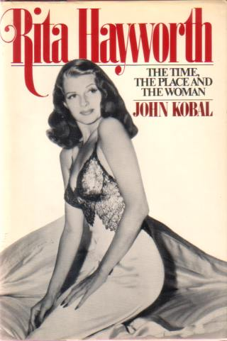 Image for RITA HAYWORTH The Time, the Place and the Woman