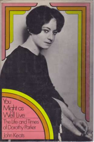 Image for YOU MIGHT AS WELL LIVE The Life and Times of Dorothy Parker