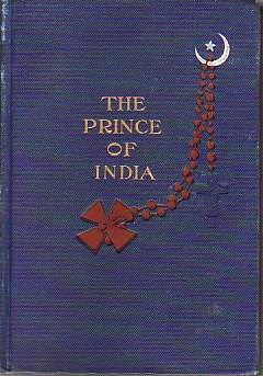 Image for THE PRINCE OF INDIA [2 VOLUMES] Or why Constantinopel Fell