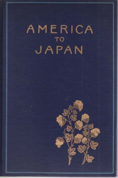Image for AMERICA TO JAPAN A Symposium of Papers by Representative Citizens of the United States on the Relations between Japan and America