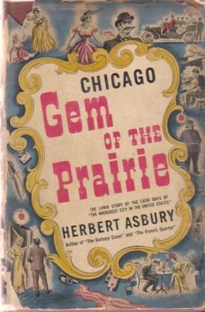 Image for GEM OF THE PRAIRIE An Informal History of the Chicago Underworld