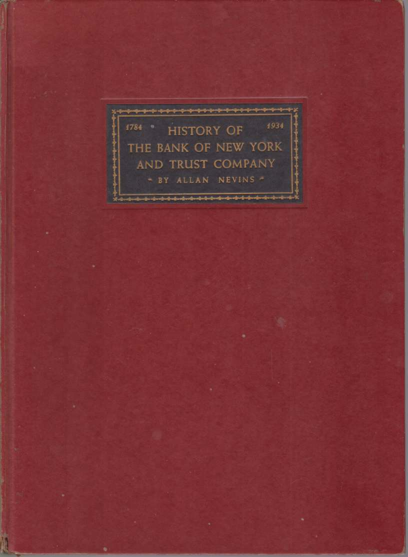 Image for HISTORY OF THE BANK OF NEW YORK AND TRUST COMPANY 1784 to 1934