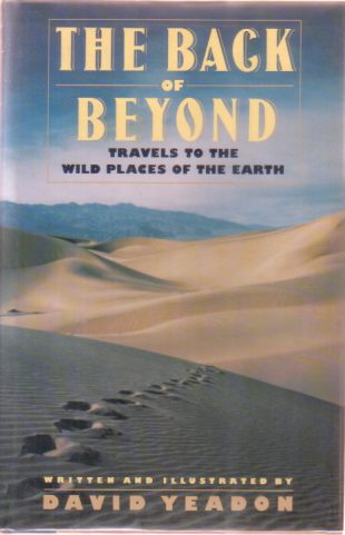 Image for THE BACK OF BEYOND Travels to the Wild Places of the Earth
