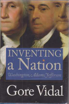 Image for INVENTING A NATION Washington, Adams, Jefferson
