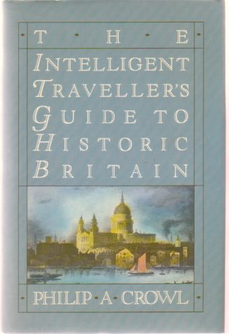 Image for THE INTELLIGENT TRAVELLER'S GUIDE TO HISTORIC BRITAIN