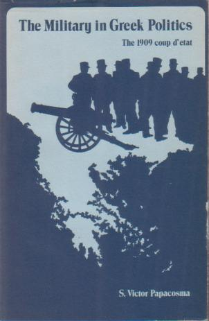 Image for THE MILITARY IN GREEK POLITICS The 1909 Coup D'Etat