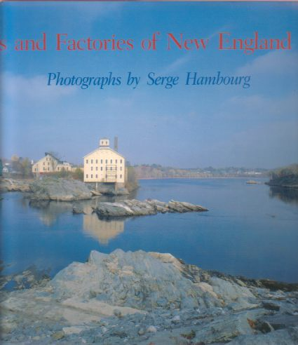 Image for MILLS AND FACTORIES OF NEW ENGLAND Photographs by Serge Hambourg