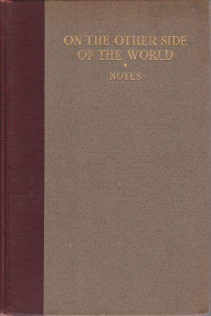 Image for ON THE OTHER SIDE OF THE WORLD Extracts from the Letters of W. S. G. Noyes