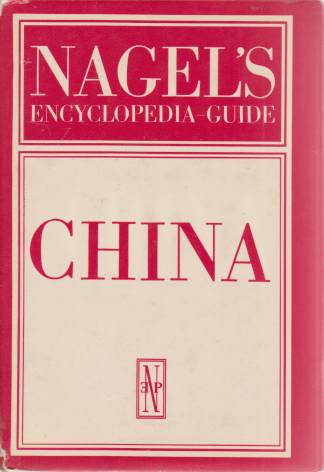 Image for NAGEL'S ENCYCLOPEDIA-GUIDE CHINA