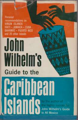 Image for JOHN WILHELM'S GUIDE TO THE CARIBBEAN ISLANDS