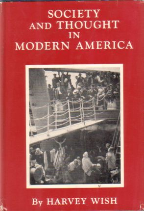 Image for SOCIETY AND THOUGHT IN MODERN/EARLY AMERICA [TWO VOLUME SET] A Social and Intellectual History of the American People Through/from 1865