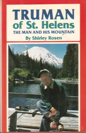Image for TRUMAN OF ST. HELENS The Man and His Mountain
