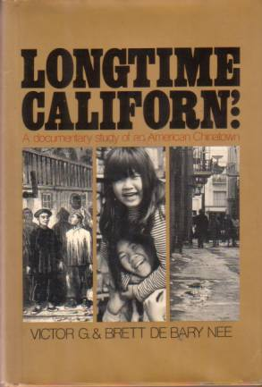 Image for LONGTIME CALIFORN' A Documentary Study of an American Chinatown