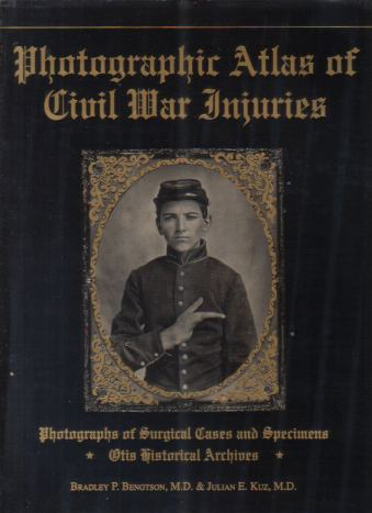 Image for PHOTOGRAPHIC ATLAS OF CIVIL WAR INJURIES Photographs of Surgical Cases and Specimens
