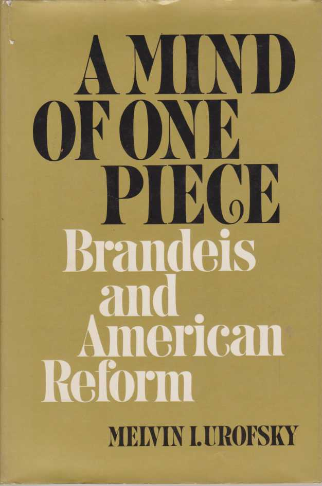Image for A MIND OF ONE PIECE Brandeis and American Reform