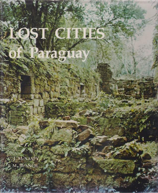Image for LOST CITIES OF PARAGUAY Art and Architecture of the Jesuit Reductions 1607-1767