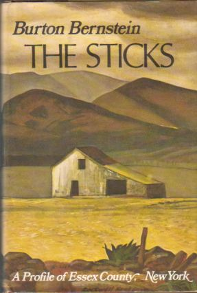Image for THE STICKS A Profile of Essex County, New York