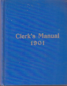 Image for THE CLERK'S MANUAL Of Rules, Forms and Laws for the Regulation of Business in the Senate and Assembly of the State of New York