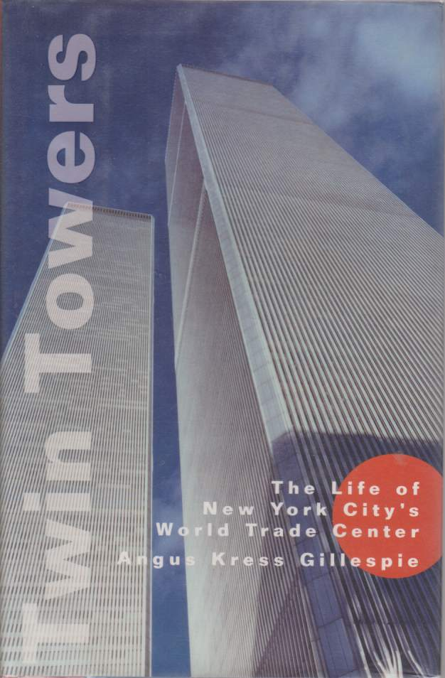 Image for TWIN TOWERS The Life of New York City's World Trade Center