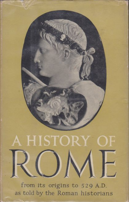 Image for A HISTORY OF ROME From its Origins to A. D. 529