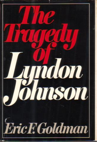 Image for THE TRAGEDY OF LYNDON JOHNSON